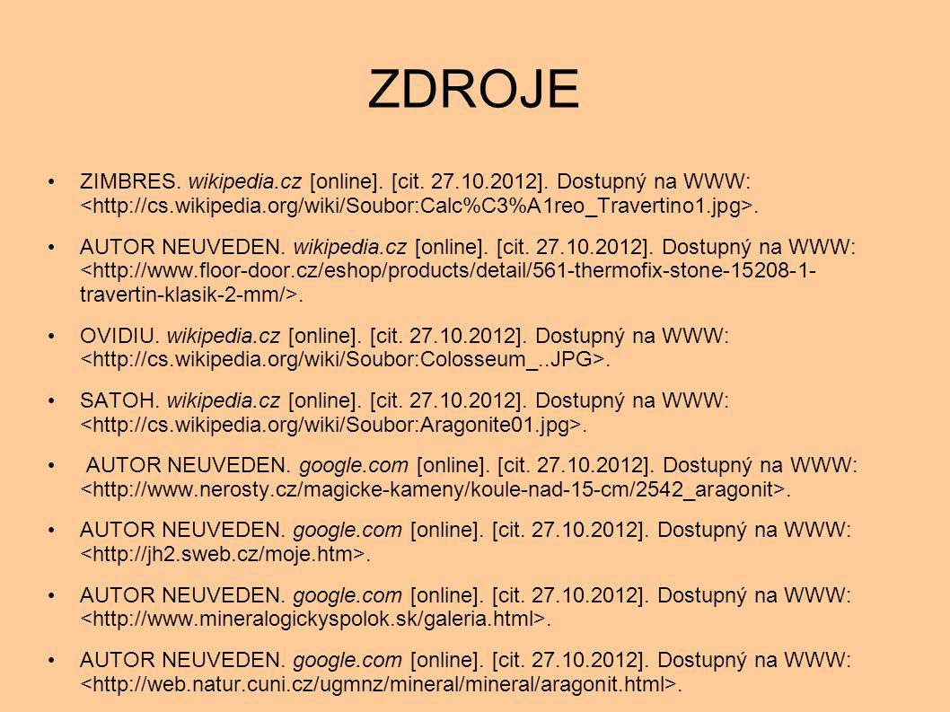 ZDROJE ZIMBRES. wikipedia.cz [online]. [cit. 27.10.2012]. Dostupný na WWW:. AUTOR NEUVEDEN. wikipedia.cz [online]. [cit. 27.10.2012]. Dostupný na WWW: