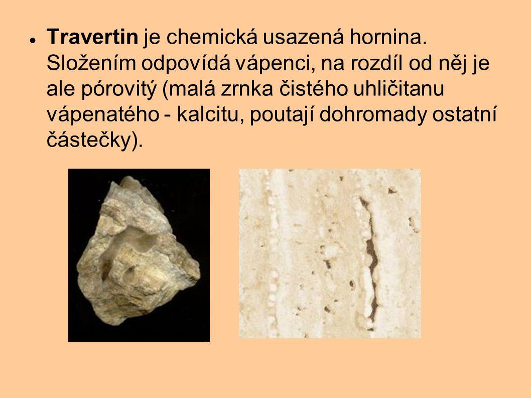 Travertin je chemická usazená hornina. Složením odpovídá vápenci, na rozdíl od něj je ale pórovitý (malá zrnka čistého uhličitanu vápenatého - kalcitu