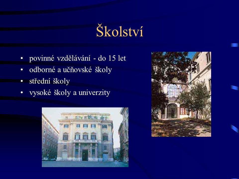 Školství povinné vzdělávání - do 15 let odborné a učňovské školy střední školy vysoké školy a univerzity