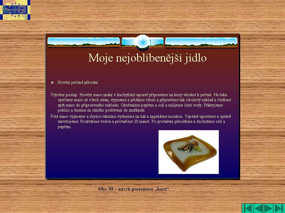 """Obr. 09 – návrh prezentace """"hora"""""""