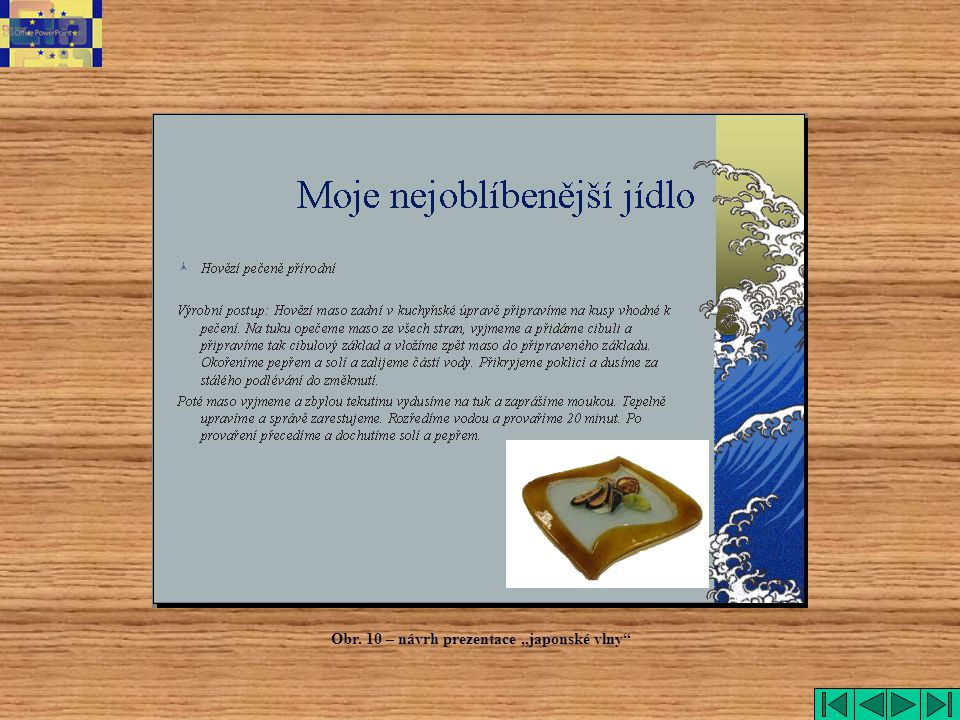 """Obr. 10 – návrh prezentace """"japonské vlny"""""""