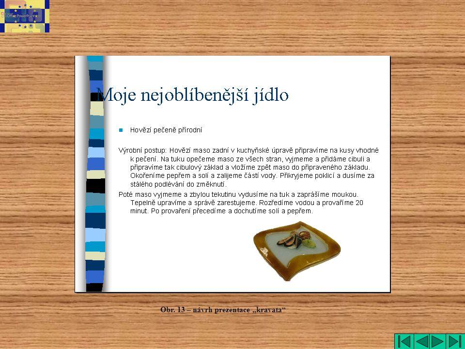 """Obr. 13 – návrh prezentace """"kravata"""""""