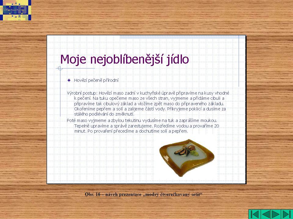 """Obr. 16 – návrh prezentace """"modrý čtverečkovaný sešit"""""""