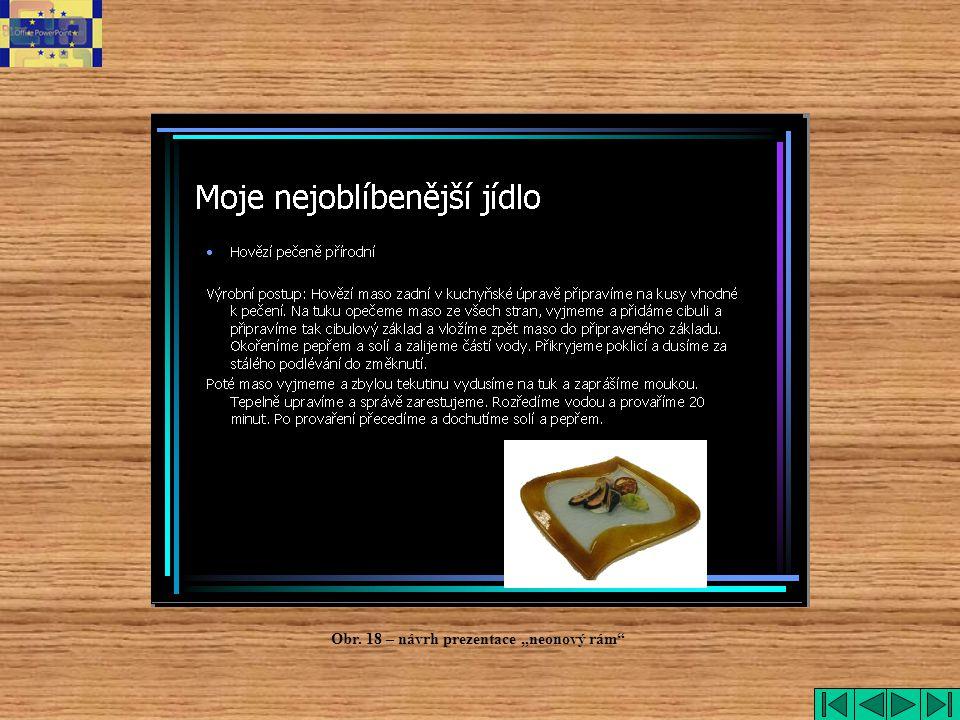 """Obr. 18 – návrh prezentace """"neonový rám"""""""