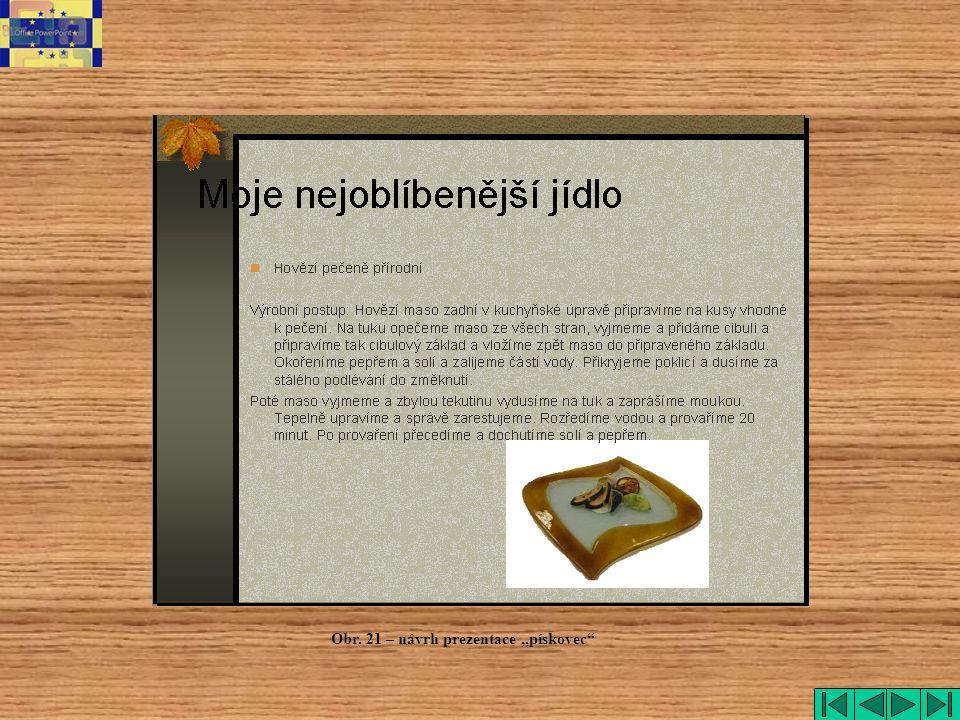 """Obr. 21 – návrh prezentace """"pískovec"""""""