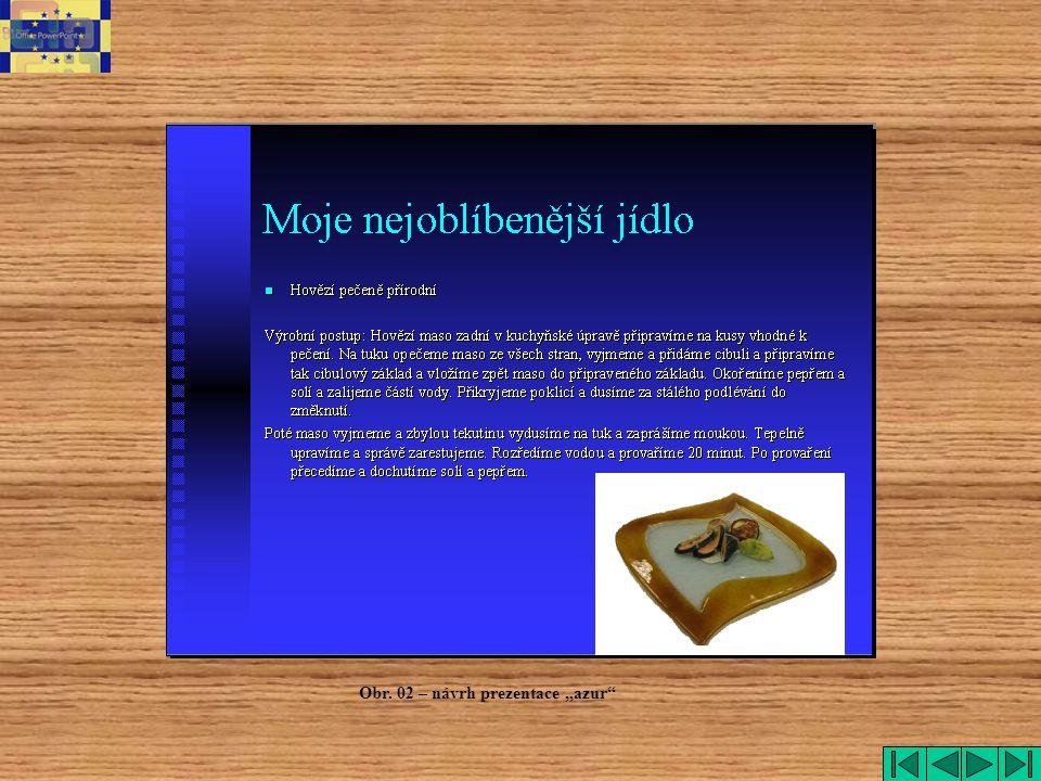 """Obr. 02 – návrh prezentace """"azur"""""""