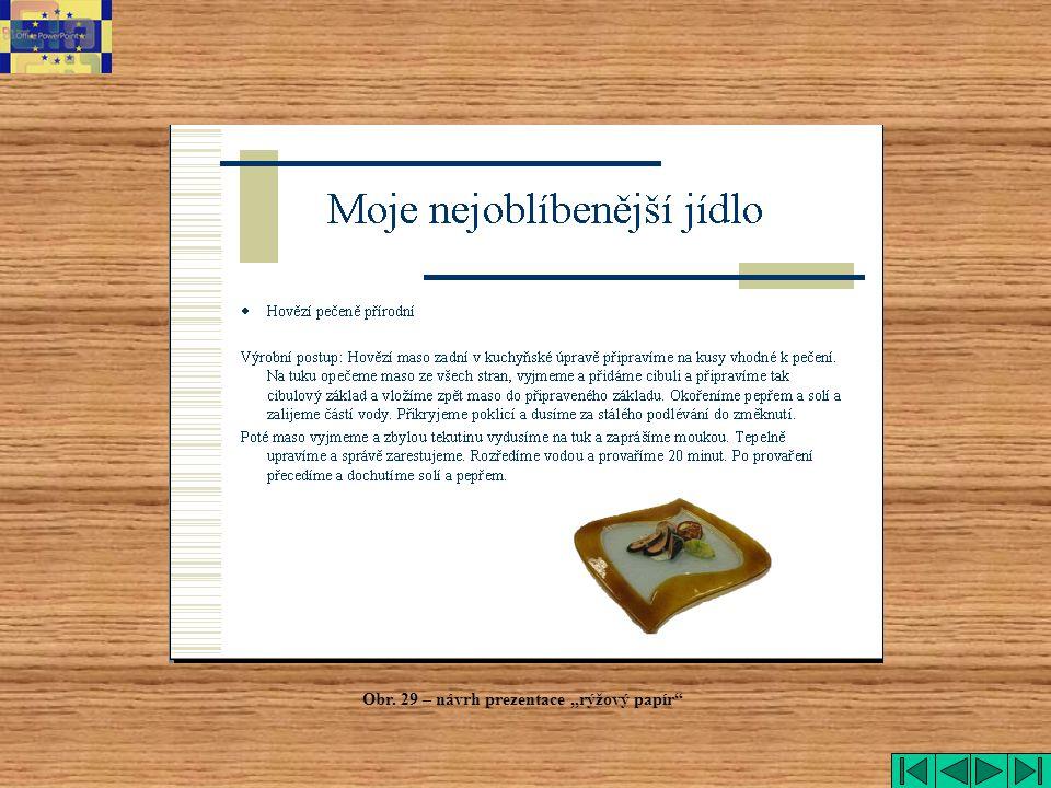 """Obr. 29 – návrh prezentace """"rýžový papír"""""""