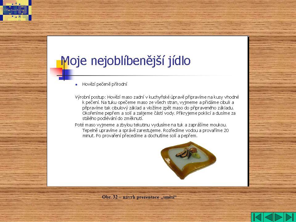 """Obr. 32 – návrh prezentace """"směsi"""""""
