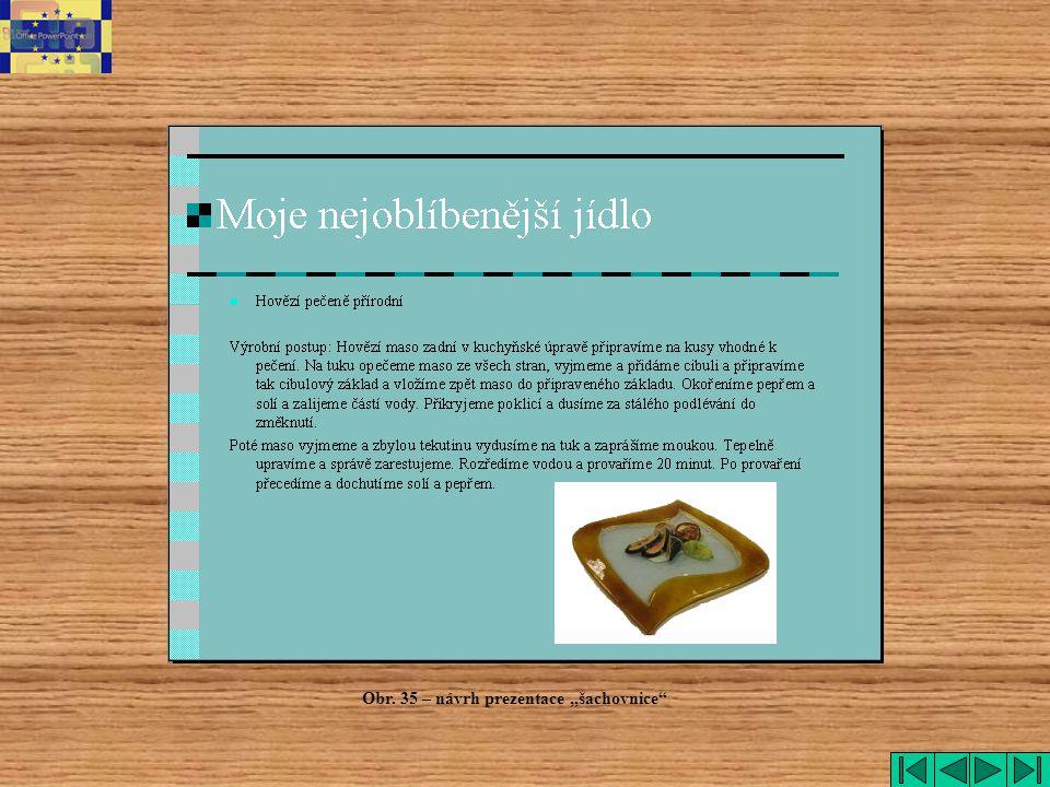"""Obr. 35 – návrh prezentace """"šachovnice"""""""