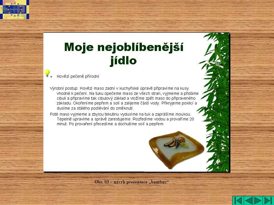 """Obr. 03 – návrh prezentace """"bambus"""""""