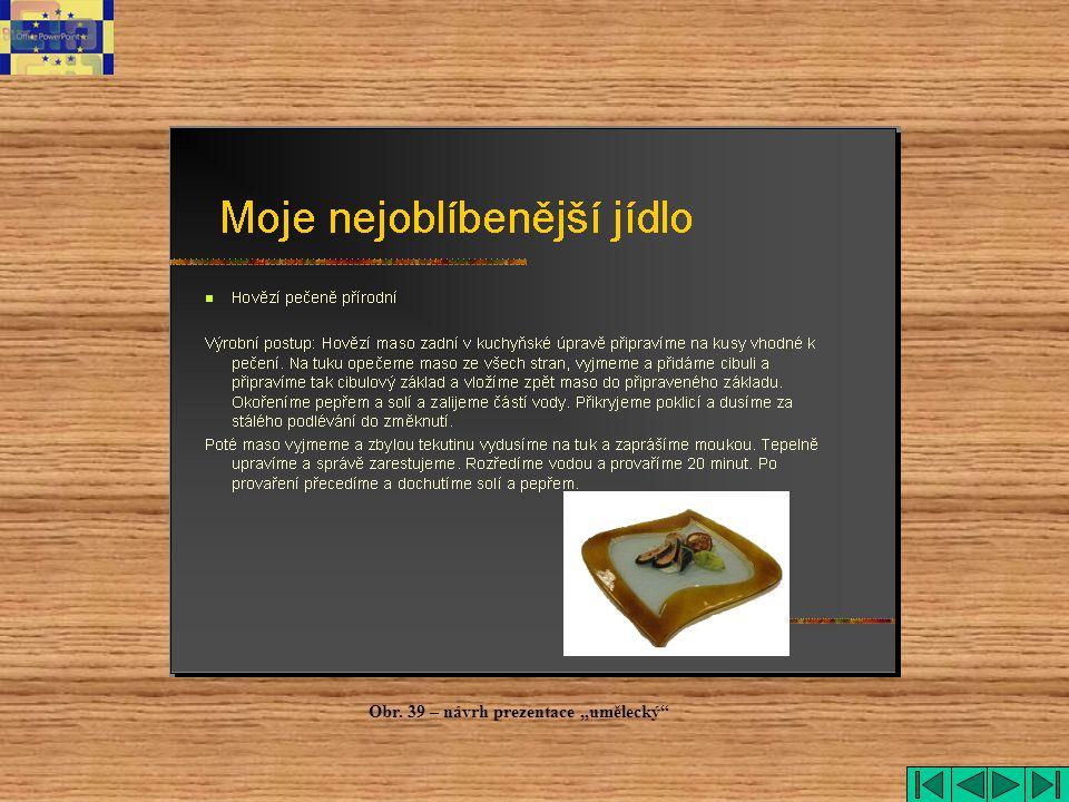 """Obr. 39 – návrh prezentace """"umělecký"""""""