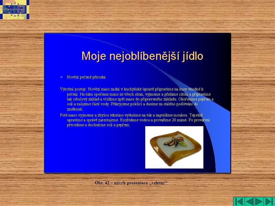"""Obr. 42 – návrh prezentace """"vzletný"""""""