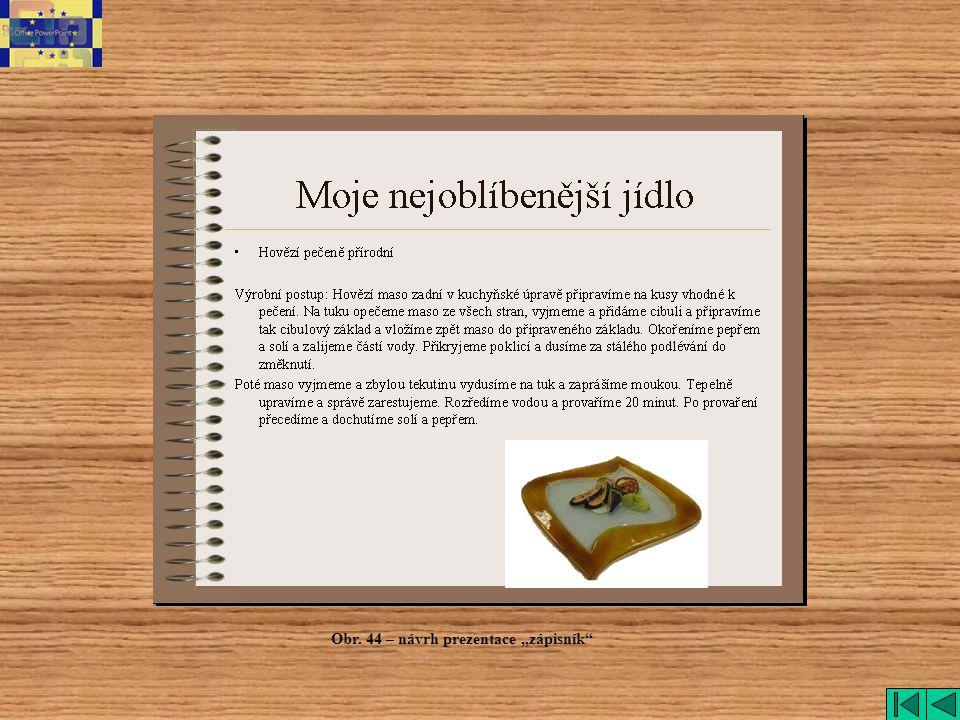 """Obr. 44 – návrh prezentace """"zápisník"""""""