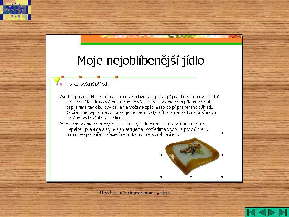 """Obr. 04 – návrh prezentace """"citrus"""""""