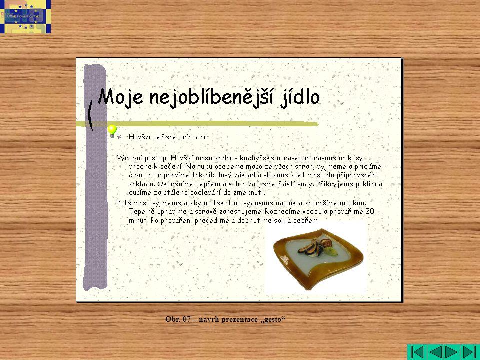 """Obr. 07 – návrh prezentace """"gesto"""""""