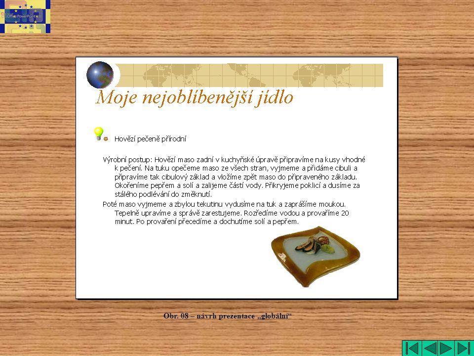 """Obr. 08 – návrh prezentace """"globální"""""""