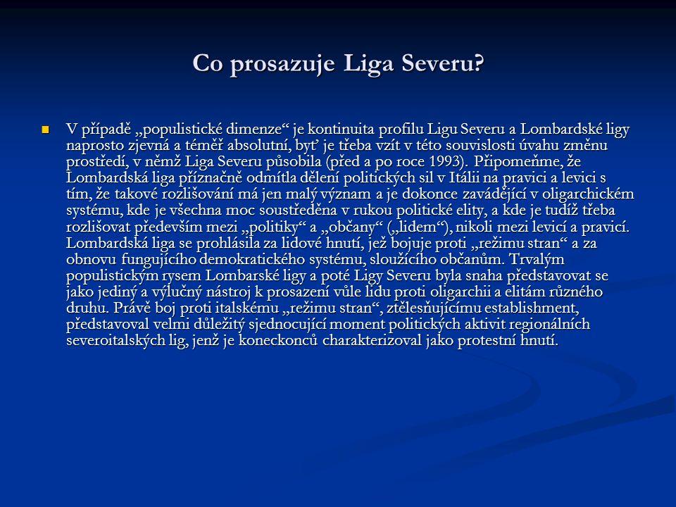 """Co prosazuje Liga Severu? V případě """"populistické dimenze"""" je kontinuita profilu Ligu Severu a Lombardské ligy naprosto zjevná a téměř absolutní, byť"""