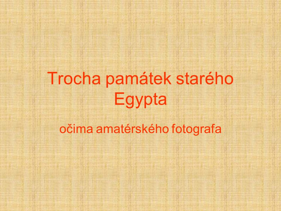 Trocha památek starého Egypta očima amatérského fotografa