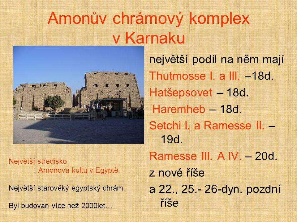 Amonův chrámový komplex v Karnaku největší podíl na něm mají Thutmosse I.