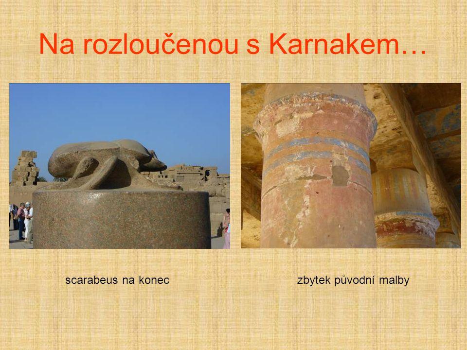 Na rozloučenou s Karnakem… scarabeus na koneczbytek původní malby