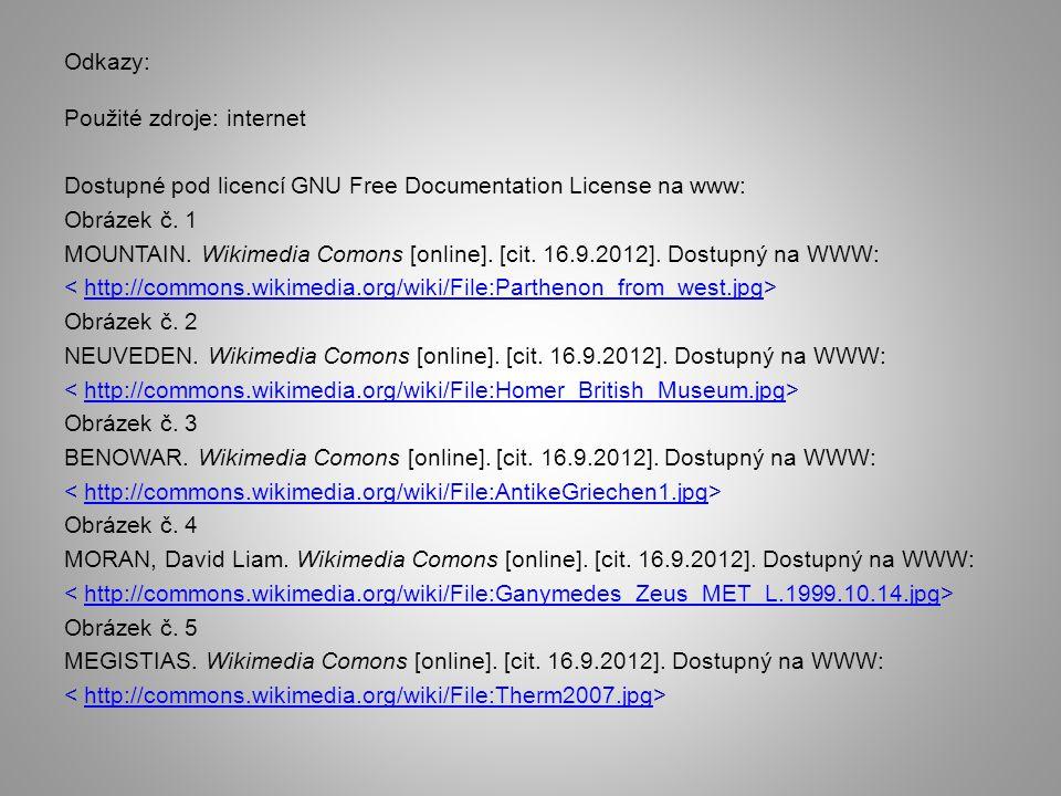 Odkazy: Použité zdroje: internet Dostupné pod licencí GNU Free Documentation License na www: Obrázek č. 1 MOUNTAIN. Wikimedia Comons [online]. [cit. 1
