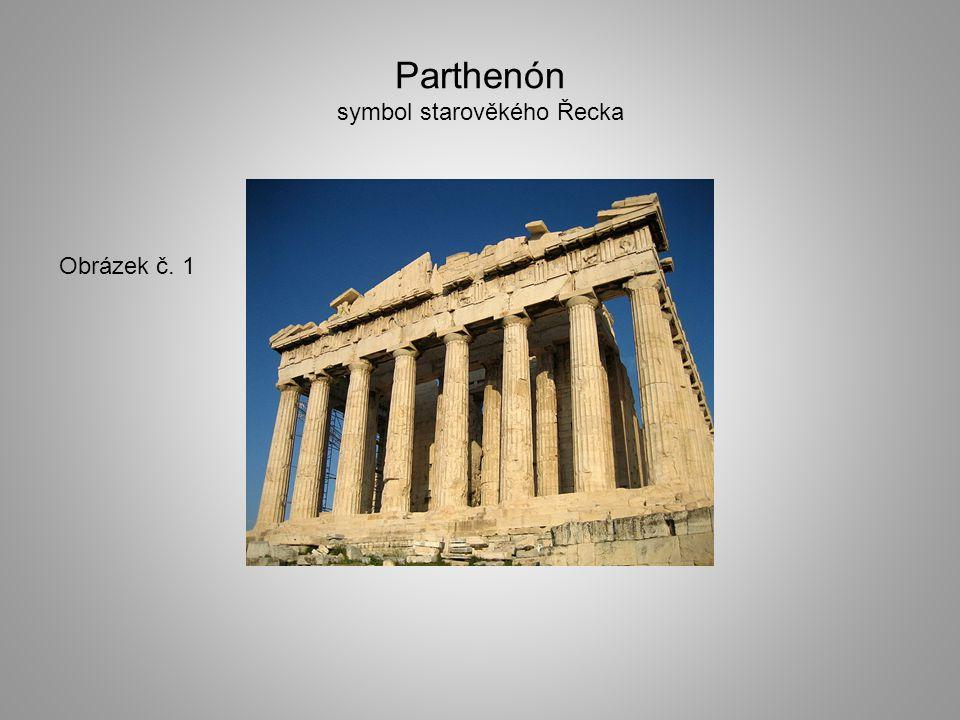 Parthenón symbol starověkého Řecka Obrázek č. 1