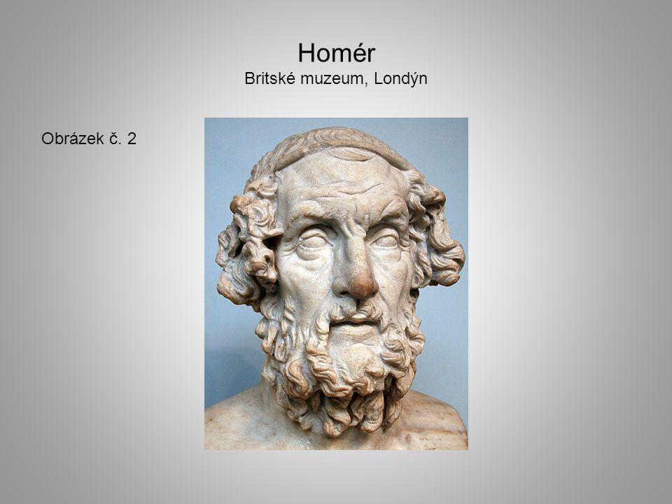 Homér Britské muzeum, Londýn Obrázek č. 2
