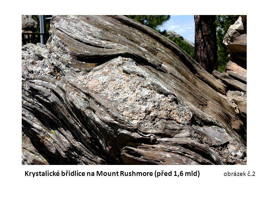 Krystalické břidlice na Mount Rushmore (před 1,6 mld) obrázek č.2