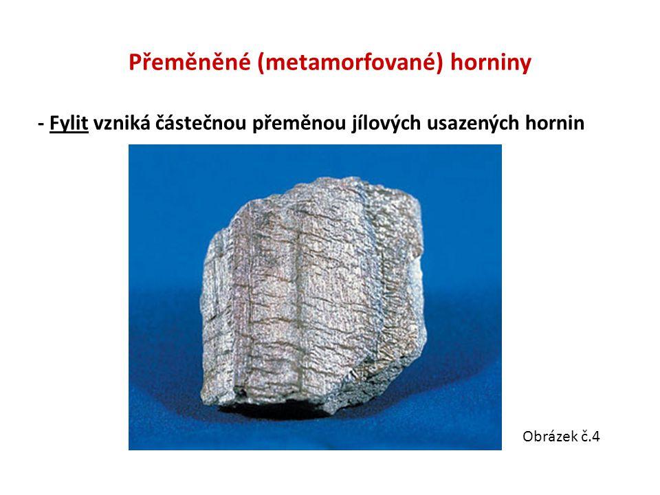 Přeměněné (metamorfované) horniny - Fylit vzniká částečnou přeměnou jílových usazených hornin Obrázek č.4