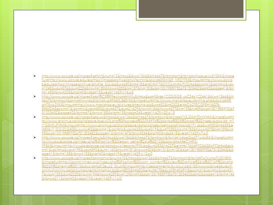  http://www.google.cz/imgres?q=fylit&num=10&hl=cs&biw=1366&bih=667&tbm=isch&tbnid=UtIrg6ueJo31QM:&imgre furl=http://www.gccaz.edu/earthsci/imagearchi