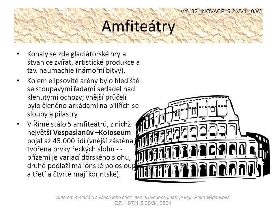 Amfiteátry VY_32_INOVACE_5.2.VV1.10/Wi Autorem materiálu a všech jeho částí, není-li uvedeno jinak, je Mgr. Petra Widenková CZ.1.07/1.5.00/34.0501 Kon