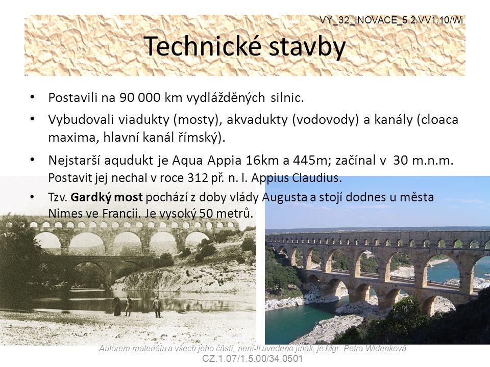 Technické stavby VY_32_INOVACE_5.2.VV1.10/Wi Autorem materiálu a všech jeho částí, není-li uvedeno jinak, je Mgr. Petra Widenková CZ.1.07/1.5.00/34.05