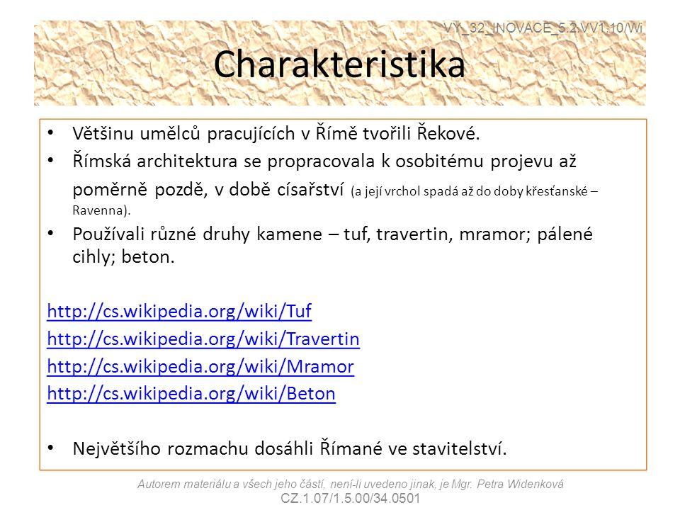 Charakteristika Většinu umělců pracujících v Římě tvořili Řekové. Římská architektura se propracovala k osobitému projevu až poměrně pozdě, v době cís