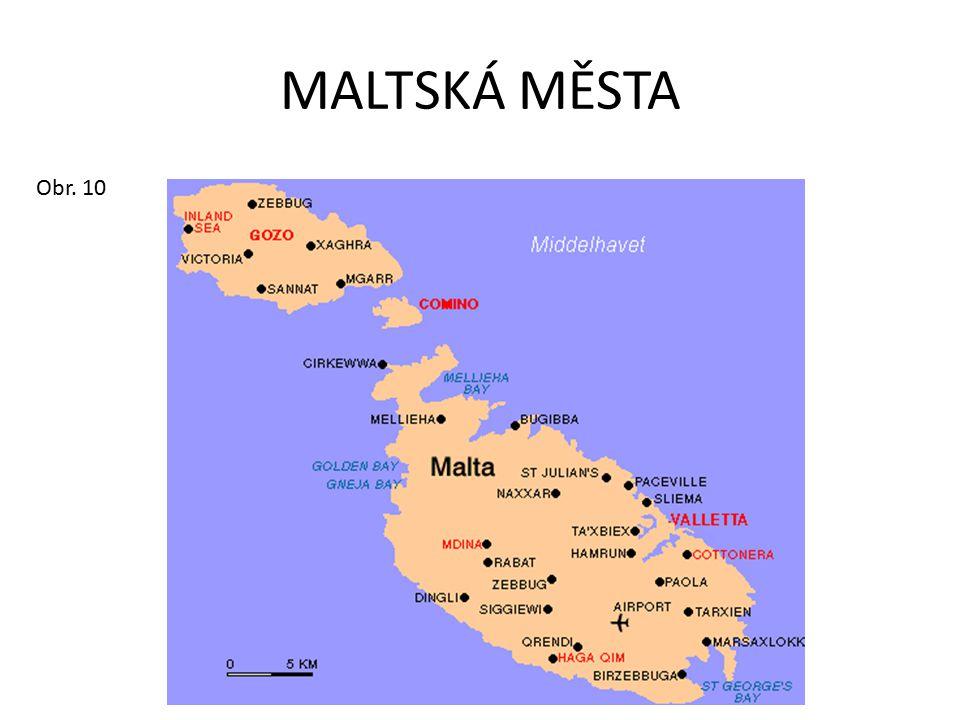 MALTSKÁ MĚSTA Obr. 10