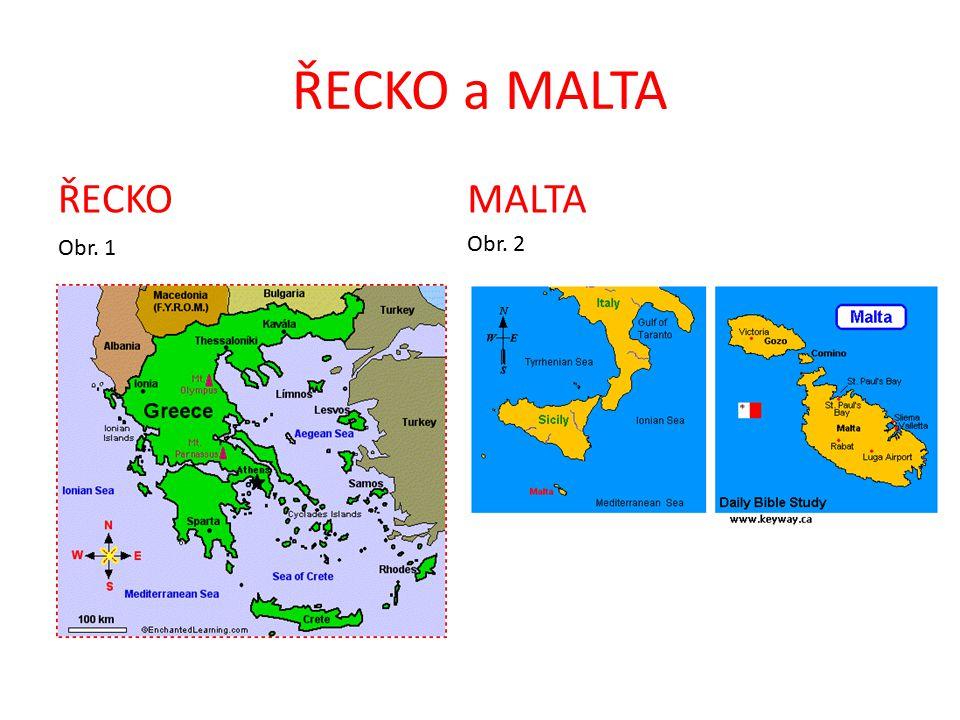 ŘECKO a MALTA ŘECKO Obr. 1 MALTA Obr. 2