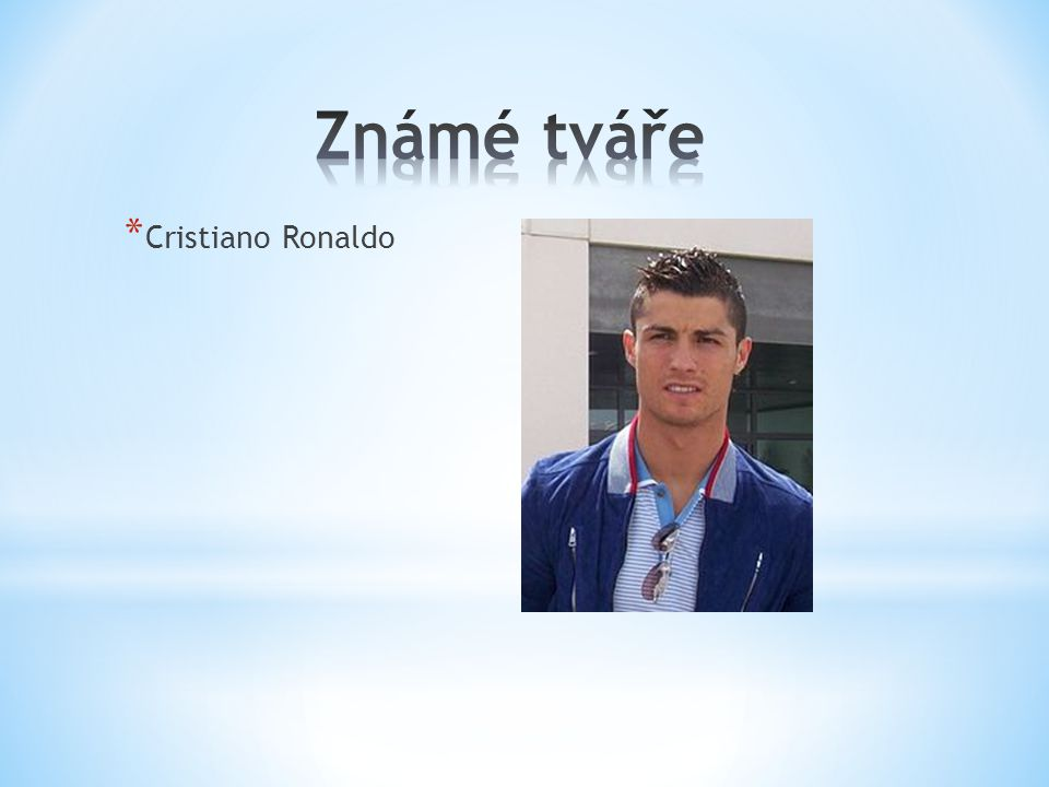 * Cristiano Ronaldo