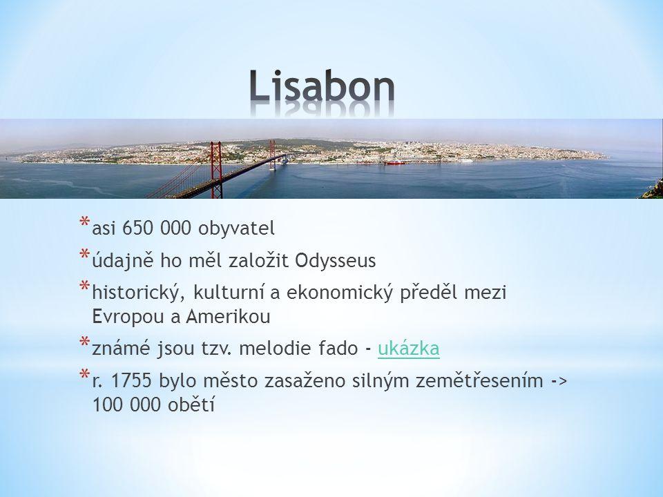 * asi 650 000 obyvatel * údajně ho měl založit Odysseus * historický, kulturní a ekonomický předěl mezi Evropou a Amerikou * známé jsou tzv. melodie f