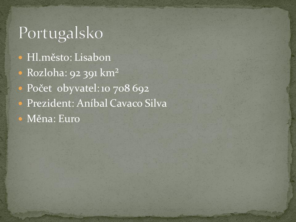 Hl.město: Lisabon Rozloha: 92 391 km² Počet obyvatel: 10 708 692 Prezident: Aníbal Cavaco Silva Měna: Euro