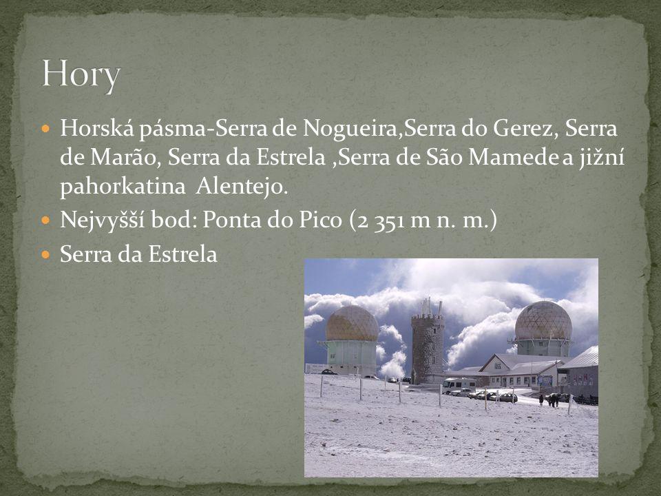 Horská pásma-Serra de Nogueira,Serra do Gerez, Serra de Marão, Serra da Estrela,Serra de São Mamede a jižní pahorkatina Alentejo.