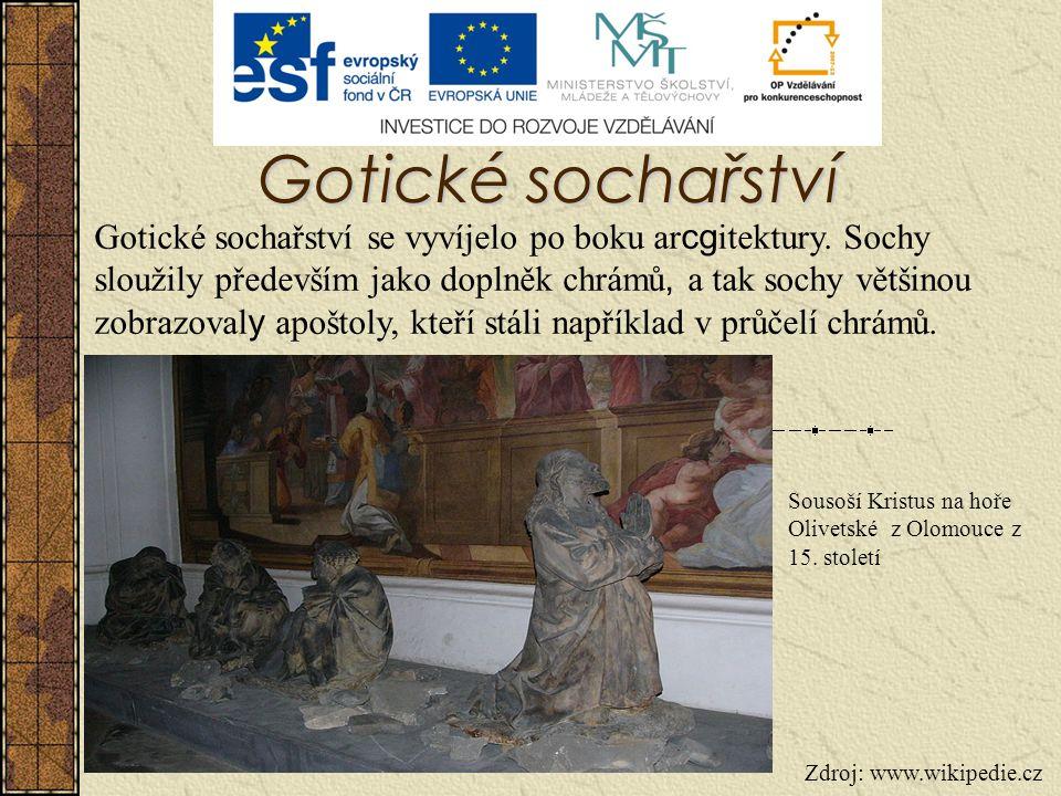 Gotické sochařství Gotické sochařství se vyvíjelo po boku ar cg itektury. Sochy sloužily především jako doplněk chrámů, a tak sochy většinou zobrazova