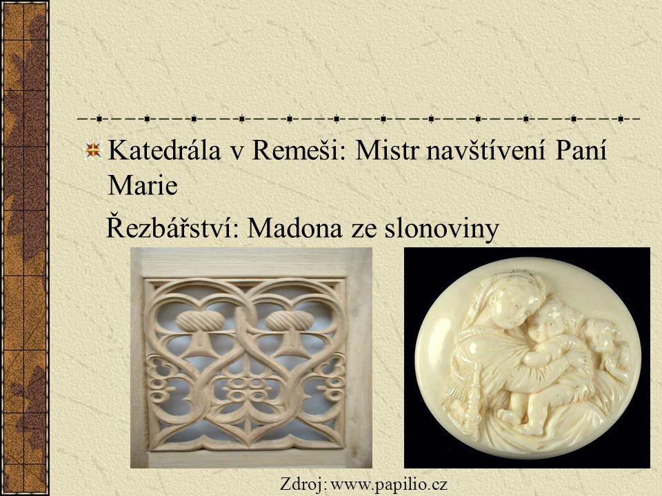 Katedrála v Remeši: Mistr navštívení Paní Marie Řezbářství: Madona ze slonoviny Zdroj: www.papilio.cz