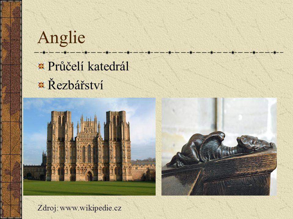 Anglie Průčelí katedrál Řezbářství Zdroj: www.wikipedie.cz