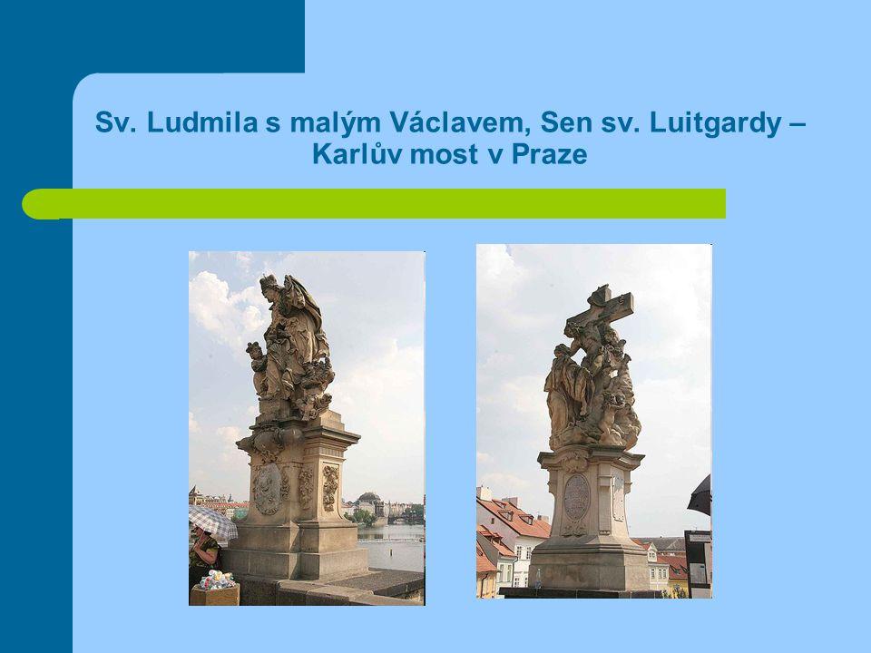 Sv. Ludmila s malým Václavem, Sen sv. Luitgardy – Karlův most v Praze