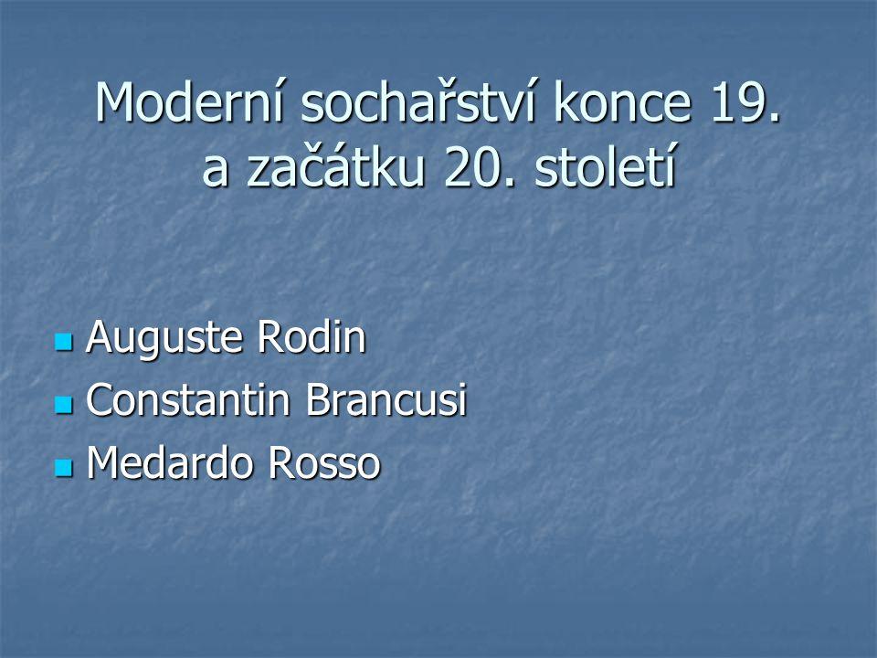 Moderní sochařství konce 19. a začátku 20.