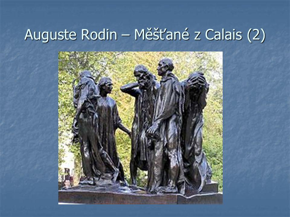 Auguste Rodin – Měšťané z Calais (2)