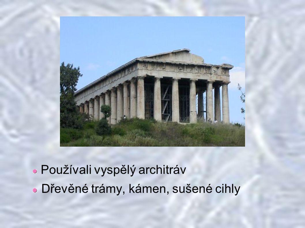 Používali vyspělý architráv Dřevěné trámy, kámen, sušené cihly