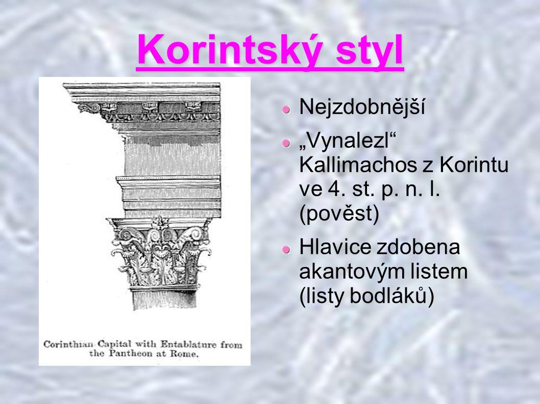 """Korintský styl Nejzdobnější """"Vynalezl Kallimachos z Korintu ve 4."""