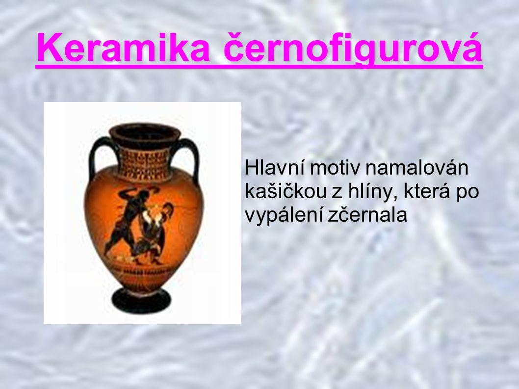Keramika černofigurová Hlavní motiv namalován kašičkou z hlíny, která po vypálení zčernala