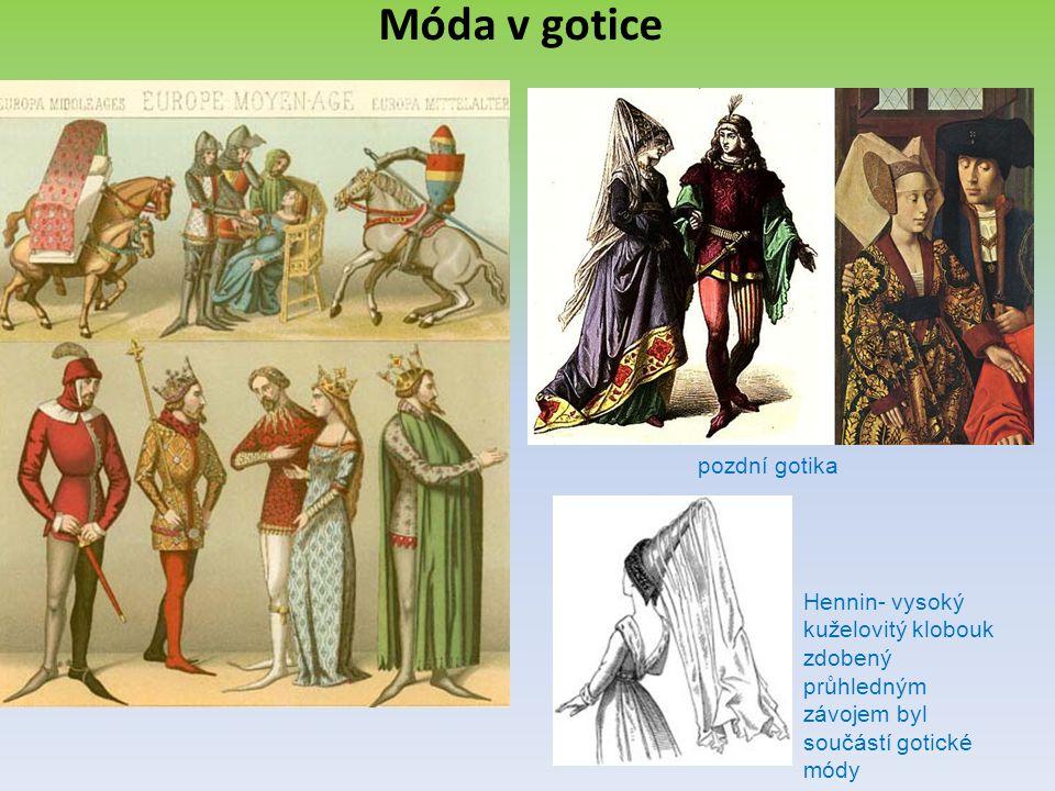 Móda v gotice pozdní gotika Hennin- vysoký kuželovitý klobouk zdobený průhledným závojem byl součástí gotické módy