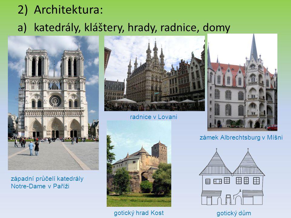 b)znaky: -štíhlé vysoké stavby -lomený oblouk připomínající sepjaté ruce -vnější opěrné pilíře -žebrová klenba -rozeta -portály (zdobené vchody) rozeta hvězdicová klenba